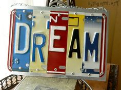License Plate Sign.  DREAM Recycled Art Metal Sign Eco Friendly Gift on Etsy, $25.00