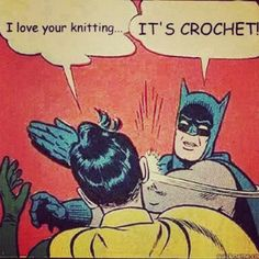 It's crochet!! There's a difference! X)