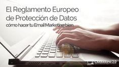El Reglamento Europeo de Protección de Datos: cómo hacer tu Email Marketing bien