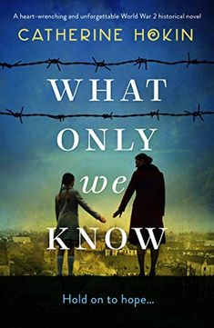 Buy What Only We Know: A heart-wrenching and unforgettable World War 2 historical novel by Catherine Hokin and Read this Book on Kobo's Free Apps. Discover Kobo's Vast Collection of Ebooks and Audiobooks Today - Over 4 Million Titles! Free Books, Good Books, Books To Read, My Books, Love Letter To Her, Historical Fiction Books, Historical Romance, Page Turner, Book Lists
