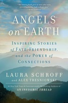 Angels on earth : inspiring stories of fate, friendship, and the power of connections