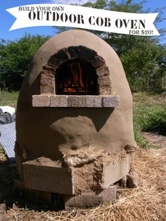Build Your Own $20 Outdoor Cob Oven, with some clay, sand, sawdust, brick, recycled beer bottles, cinder blocks. Step-by-step instructions from Brian.