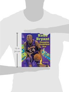 Kobe Bryant: Champion Basketball Star (Sports Star Champions)