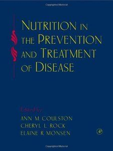 Nutrition in the prevention and treatment of disease [recurs electrònic] / Edited by Ann M. Coulston, Cheryl L. Rock, and Elaine R. Monsen San Diego, California : Academic Press, c2001