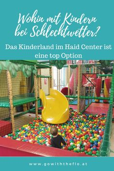 Das Kinderland im Haid Center Europe, Family Vacations, Family Life, Travel Report, Road Trip Destinations, Kids Wagon, Parents