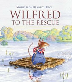 Wilfred to the Rescue (Brambly Hedge) by Jill Barklem,
