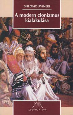 (10) A modern cionizmus kialakulása · Shlomo Avineri · Könyv · Moly