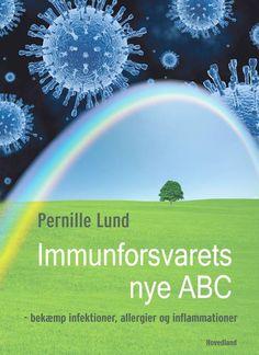 Immunforsvarets nye ABC  af Pernille Lund    Hvordan styrker man sit immunforsvar
