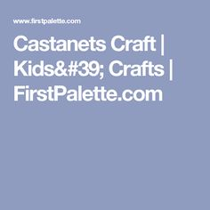 Castanets Craft | Kids' Crafts | FirstPalette.com
