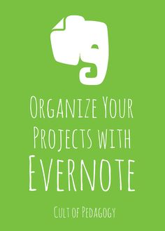 Organize Your Projects with Evernote | Cult of Pedagogy