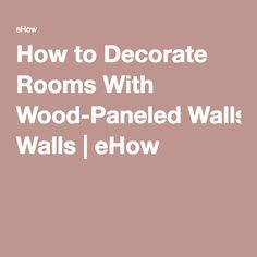 Painting Wood Paneling Basements And Half Walls On Pinterest