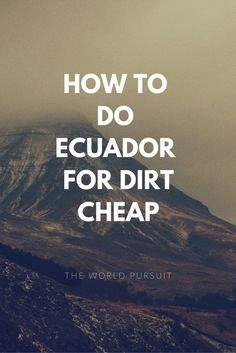Going to South America and budgeting Ecuador for a week of travel!