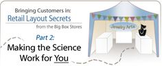 Bringing Customers In: Retail Layout Secrets from the Big Box Stores - Part 2