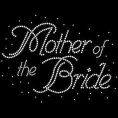 Mother of the Bride Rhinestone Tshirt Wedding Design Motif Mother of the Bride…