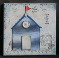 Beach hut canvas 8x8 - textures on canvas, gesso, paint, stamping and ink. Beach hut made from corrugated card. One of a set of 2 I made for friends as a house warming gift.