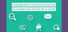 75 Herramientas para gestionar el marketing online de tu pyme