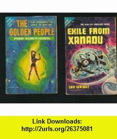 Exile From Xanadu / The Golden People Fred Saberhagen, Lan Wright ,   ,  , ASIN: B000ITYSNS , tutorials , pdf , ebook , torrent , downloads , rapidshare , filesonic , hotfile , megaupload , fileserve