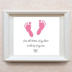 """""""From the Bottom of my Heart to the tip of my Toes"""" Quote Footprint Wall art. Perfect for nursery or playroom decor. Great as a gift for birthdays, Christmas, Mother's Day, or Father's Day. Made with your child's own footprints"""