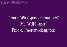 I'd like to kick these people in the face. 'Cause thanks to dance, I can reach it with my foot