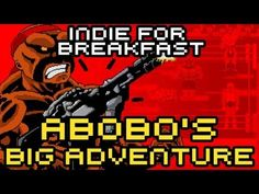 Indie for Breakfast - Abobo's Big Adventure (Slightly NSFW) #indieforbreakfast #akamikeb #gamereview #videogame