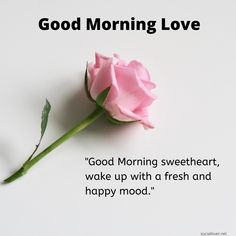 Good Morning sweetheart, wake up with a fresh and happy mood. Very Good Morning Images, Morning Quotes Images, Morning Love Quotes, Good Morning My Love, Good Morning Texts, Happy Morning, Good Morning Picture, Good Morning Wishes, Morning Pics