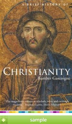'A Brief History of Christianity' by Bamber Gascoigne - This volume tells the story of Christianity through the individual men and women who shaped it.