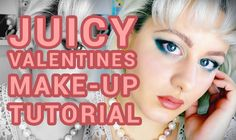 Seduce your boyfriend -Juicy Valentines - makeup tutorial
