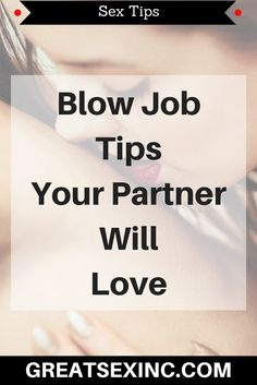 Oral Sex Tips to blow your partner's mind and enhance your sex life via @pinterest.com/greatsex4all