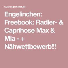 Engelinchen: Freebook: Radler- & Caprihose Max & Mia - + Nähwettbewerb!!!