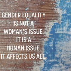 This quote references the biases I hold towards gender equality being an issue for the subordinate (women). Equality is not an issue for just women or just men, it is an issue that takes all sides in order to create a change. Feminist Quotes, Intersectional Feminism, Thinking Day, Patriarchy, Ladies Day, Women Day, Social Issues, Gender Bender, Social Justice