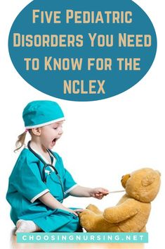 Not sure about pediatric questions and the NCLEX? In this article, learn five pediatric disorders you need to know before taking the NCLEX. Nursing Exam, Nursing Assessment, Nursing School Tips, Nursing Career, Nursing Tips, Nursing Schools, Travel Nursing, Nursing Quotes, Medical School