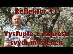 Reflektor #1 - Vystupte z expresu svých myšlenek - YouTube Reflektor, Calm, Youtube, Psychology, Youtubers, Youtube Movies