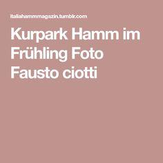 Kurpark Hamm im Frühling Foto Fausto ciotti Nice Asses