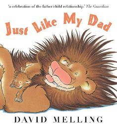 Just Like My Dad - David Melling