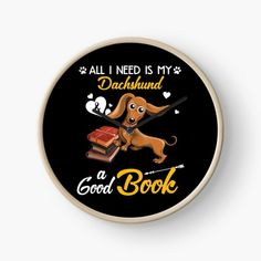 All I Need Is My Dachshund Dog A Good Book T-Shirt • Millions of unique designs by independent artists. Find your thing. Golden Dachshund, Dapple Dachshund Puppy, Dachshund Funny, Baby Dachshund, Dachshund Puppies For Sale, Dachshund Quotes, Dachshund Shirt, Dachshund Gifts, Memes Humor