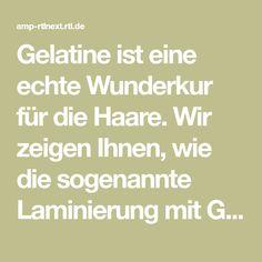 Gelatine ist eine echte Wunderkur für die Haare. Wir zeigen Ihnen, wie die sogenannte Laminierung mit Gelatine funktioniert.