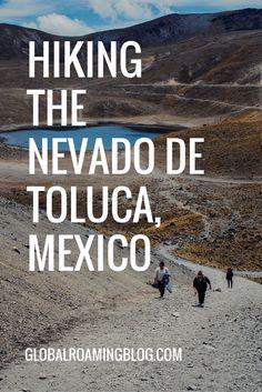Hiking the inactive volcano, Nevado de Toluca in Mexico.  Hikes near Mexico City, globalroamingblog.com