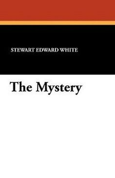 The Mystery, by Stewart Edward White (Paperback)