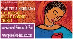 'CI SONO DONNE CHE DORMONO TUTTE RAGGOMITOLATE PERCHÉ' IL DOLORE E' COSI' FORTE CHE NON RIESCONO PIÙ' A SDRAIARSI'. www.psicologo-taranto.com/recensione-libro-lalbergo-delle-donne-tristi-marcela-serrano/