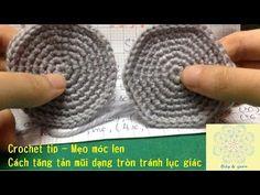 Mẹo móc len cho người mới tập - Cách tăng tản mũi dạng tròn tránh lục giác - YouTube