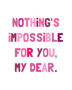 Nothing's impossible!