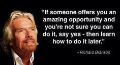 """If someone offers you an amazing opportunity and you are not sure you can do it, say yes - then learn how to do it later."" Richard Branson. Looking for a change?? marketamerica.com/mwellness can help you create #financial and time freedom. Follow a simple plan for 2-3 years and gain control over your own economy!!"