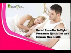 Herbal Remedies To Fight Premature Ejaculation And Enhance Men Health