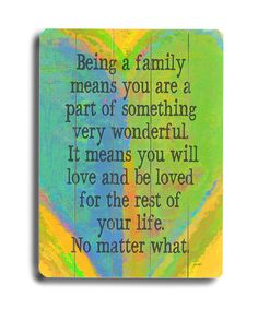 Beautiful words just not my colors @Kelly Imber Take a look at this 'Being a Family' Heart Wall Art by ArteHouse on #zulily today!