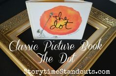 Storytime Standouts highlights classic picture book, The Dot by Peter H. Reynolds. A great choice to inspire kids to explore art, especially reluctant artists. #TheDot #picturebook #art #CandlewickPress