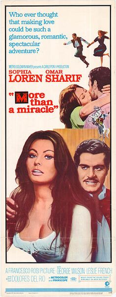 More Than a Miracle (1967) C'era una volta (original title) Stars: Sophia Loren, Omar Sharif, Georges Wilson, Dolores del Rio ~ Director: Francesco Rosi (Won 3 Bambi Awards 1969)
