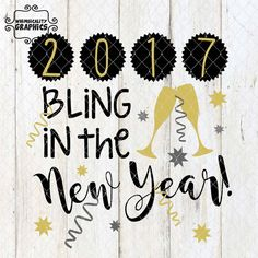 2017 Bling in the New Year with SVG, DXF, PNG Commercial & Personal Use