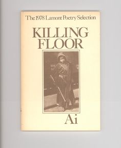 """The Killing Floor"" by Ai. Important Black Female Poet. Confessional Poems. Lamont Poetry Selection for 1978. First Paperback Edition, 1979. For sale by Professor Booknoodle $24.00 USD"