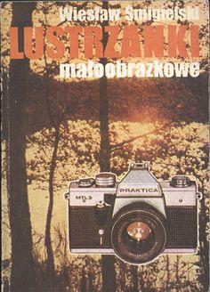 Lustrzanki małoobrazkowe, Wiesław Śmigielski, Naukowo-Techniczne, 1986, http://www.antykwariat.nepo.pl/lustrzanki-maloobrazkowe-wieslaw-smigielski-p-13450.html