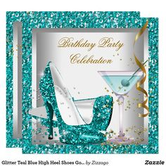 Glitter Teal Blue High Heel Shoes Gold Martini Card Any Age birthday party invite. High heels glitter. Teal Blue Heel Shoes Martini Glass with Gold and White. Affordable Cheap Birthday Party. All flat images and not real glitter! Customize with your own details and age. Template for Sweet 16, 16th, Quinceanera 15th, 18th, 20th, 21st, 30th, 40th, 50th, 60th, 70th, 80th, 90, 100th, Fabulous product for Women, Girls, Zizzago created this design PLEASE NOTE all flat images! They Do NOT have real…